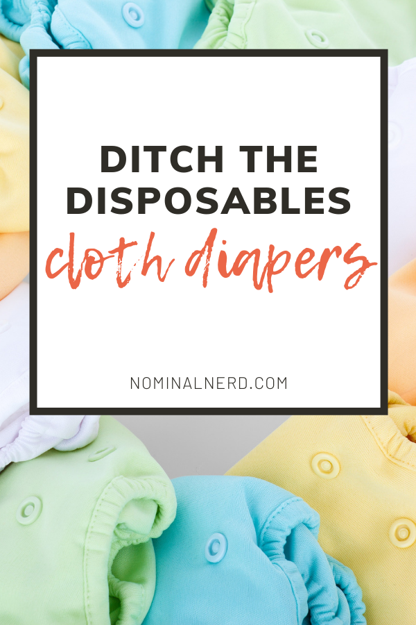 Ditch the Disposables: Cloth Diapers. Saving hundreds of dollars by using cloth over disposables. #reuse #budget #clothdiapers #zerowaste Reuse | Cloth Diapers | Zero waste | Environment-friendly