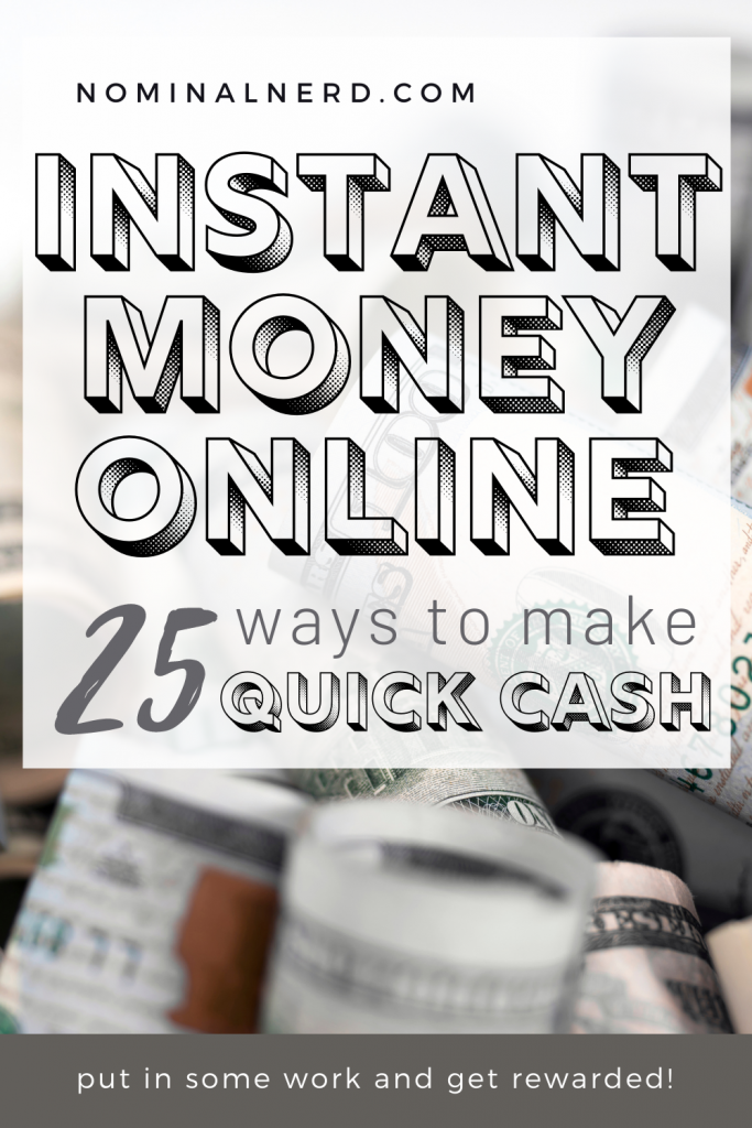 Looking to make instant money online on your own time? Check out our list of 25 tried and true methods to make money from home! make money | side hustle | money | instant money | quick cash