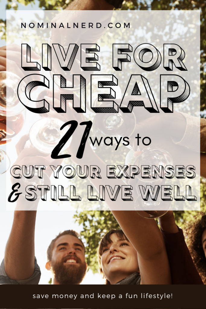 Is it possible to cut down your budget to bare bones and still live well? Check out our tips to living well while you live for cheap! live for cheap | cut expenses | budget | cheap living